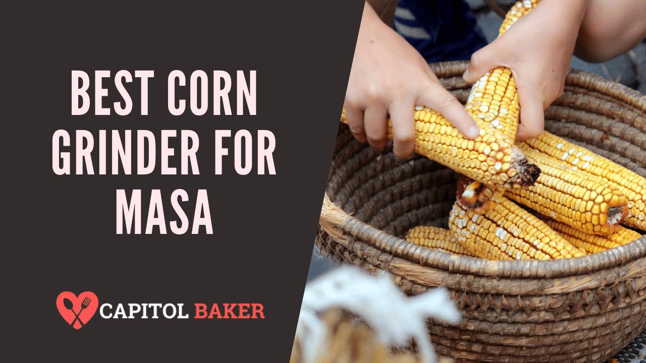 best corn grinder for masa