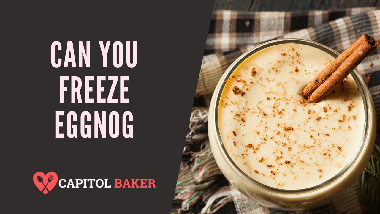 can you freeze eggnog