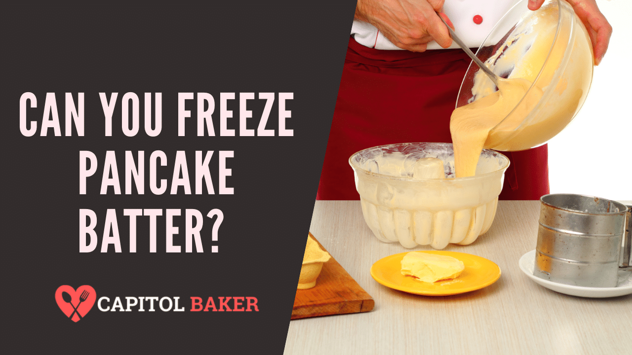 Can You Freeze PanCake Batter? (Yes, Here's How)