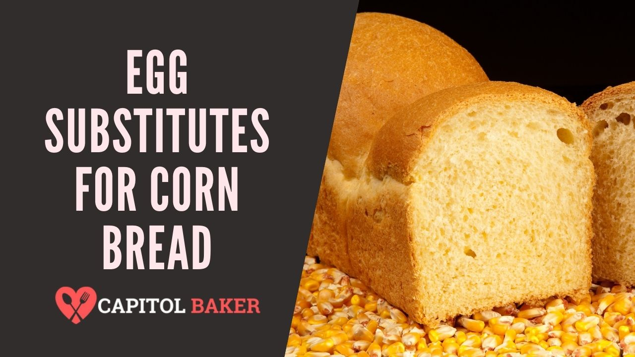 6 Egg Substitutes for Corn Bread