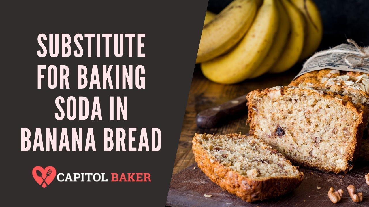 Substitute for Baking Soda in Banana Bread
