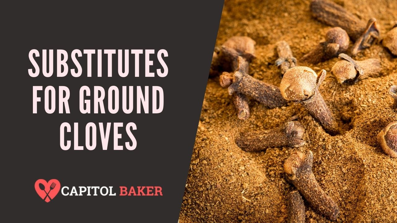 6 Best Substitutes for Ground Cloves
